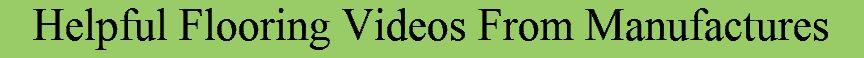 HELPFUL FLOORING VIDEOS FRM MANUF3